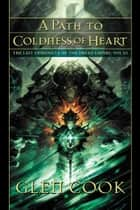 A Path to Coldness of Heart ebook by Glenn Cook