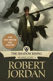 The Shadow Rising - Book Four of 'The Wheel of Time' ebook by Robert Jordan