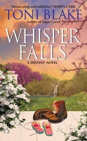 Whisper Falls - A Destiny Novel ebook by Toni Blake