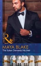 The Sultan Demands His Heir (Mills & Boon Modern) ekitaplar by Maya Blake