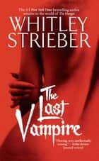 The Last Vampire ebook by Whitley Strieber