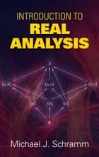 Introduction to Real Analysis ebook by Michael J. Schramm