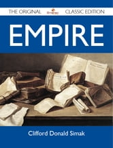 Empire - The Original Classic Edition ebook by Simak Clifford
