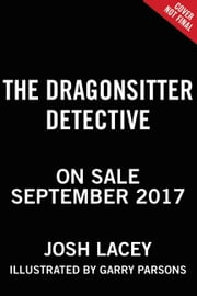 The Dragonsitter Detective ebook by Josh Lacey, Garry Parsons
