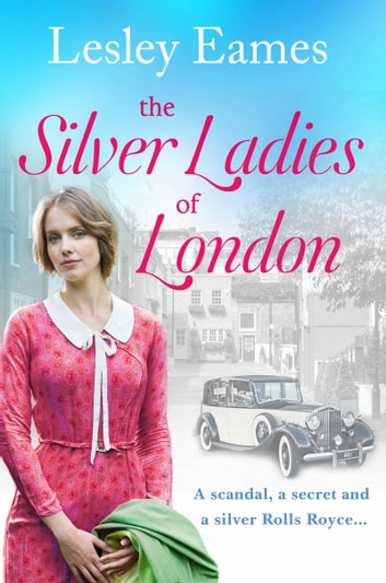 The Silver Ladies of London - A heart-breaking, heart-warming story of love and friendship ebook by Lesley Eames