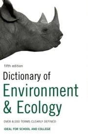 Dictionary of Environment and Ecology - Over 7,000 terms clearly defined ebook by Peter Collin