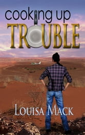 Cooking Up Trouble ebook by Louisa Mack