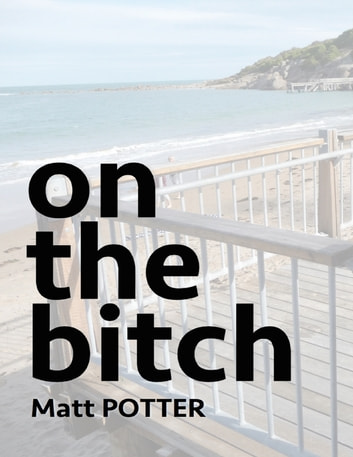 On the Bitch ebook by Matt Potter