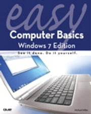 Easy Computer Basics, Windows 7 Edition ebook by Michael Miller