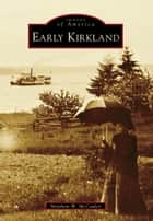 Early Kirkland ebook by Matthew W. McCauley