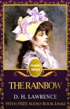 THE RAINBOW Classic Novels: New Illustrated [Free Audiobook Links] ebook by D. H. LAWRENCE