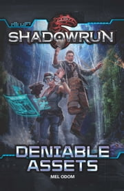 Shadowrun: Deniable Assets ebook by Mel Odom