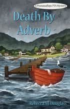 Death By Adverb ebook by Rebecca M. Douglass