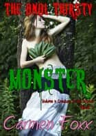 The Anal Thirsty Monster Book 1 ebook by Carmen Foxx