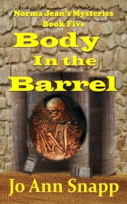 Body in the Barrel Norma Jean's Mysteries Book Five ebook by Jo Ann Snapp