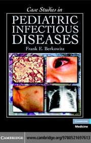 Case Studies in Pediatric Infectious Diseases ebook by Berkowitz,Frank E.