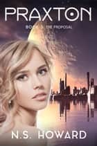 The Proposal ebook by N. S. Howard
