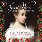 Little Women - Good Wives, Book 2 audiobook by Louisa May Alcott