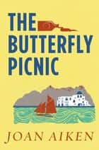 The Butterfly Picnic ebook by Joan Aiken