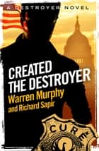 Created, The Destroyer - Number 1 in Series eBook by Warren Murphy, Richard Sapir