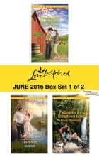 Harlequin Love Inspired June 2016 - Box Set 1 of 2 - An Anthology ebook by Brenda Minton, Lenora Worth, Mindy Obenhaus
