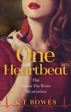 One Heartbeat ebook by K T Bowes