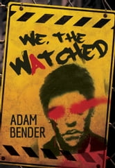 We, The Watched ebook by Adam Bender