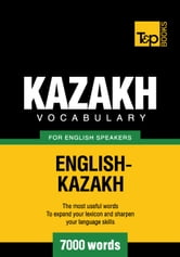 Kazakh vocabulary for English speakers - 7000 words ebook by Andrey Taranov