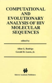 Computational and Evolutionary Analysis of HIV Molecular Sequences ebook by Allen G. Rodrigo, Gerald H. Learn Jr.