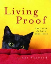 Living Proof: That cats do have nine lives ebook by Janet Hayward