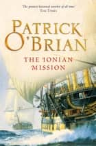 The Ionian Mission (Aubrey/Maturin Series, Book 8) ebook by Patrick O'Brian