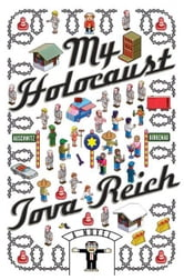 My Holocaust - A Novel ebook by Tova Reich