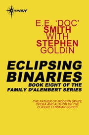 Eclipsing Binaries - Family d'Alembert Book 8 ebook by E.E.'Doc' Smith,Stephen Goldin