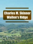 Wallen's Ridge ebook by Charles M. Skinner