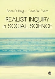 Realist Inquiry in Social Science ebook by Brian Douglas Haig,Colin W. Evers