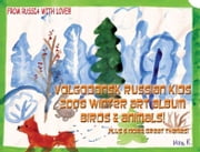 Volgodonsk Russian Kids 2008 Winter Art Album - Birds & Animals Series C04 (English) ebook by Vinette, Arnold D