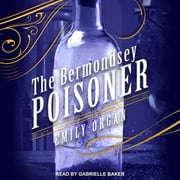 The Bermondsey Poisoner audiobook by Emily Organ