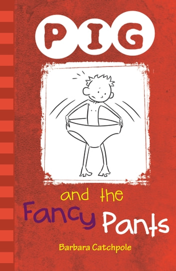 PIG and the Fancy Pants ebook by Barbara Catchpole