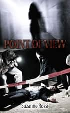 Point of View ebook by Suzanne  Rossi