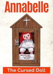 Annabelle The Cursed (Raggedy Ann) Doll ebook by Taffy Sealyham