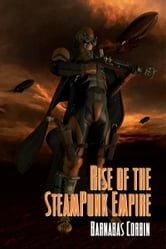 Rise Of The Steampunk Empire ebook by Barnabas Corbin