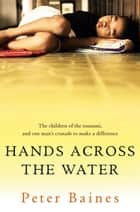 Hands Across the Water ebook by Peter Baines