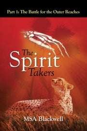 The Spirit Takers ebook by MSA Blackwell
