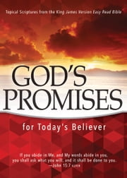 God's Promises for Today's Believer - Topical Scriptures from the King James Version Easy Read Bible ebook by Whitaker House