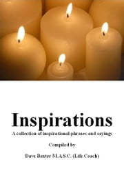 Inspirations ebook by Dave Baxter M.A.S.C.(Life Coach)