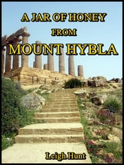 A Jar of Honey from Mount Hybla ebook by Leigh Hunt