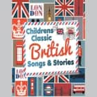 Children's Classic British Stories audiobook by Robert Howes, Kathy Firth