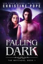 Falling Dark ebook by Christine Pope
