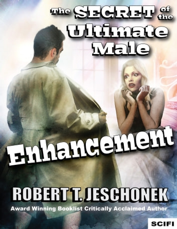 The Secret of the Ultimate Male Enhancement ebook by Robert Jeschonek