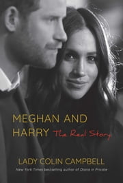 Meghan and Harry - The Real Story ebook by Lady Colin Cambell